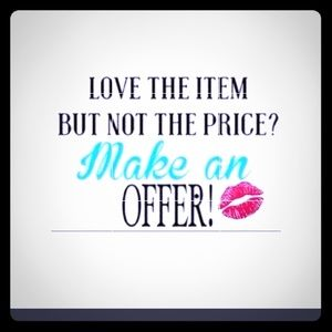 Other - LOVE THE ITEM BUT NOT THE PRICE? MAKE AN OFFER !